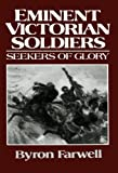 Eminent Victorian Soldiers: Seekers of Glory (0393305333) by Farwell, Byron