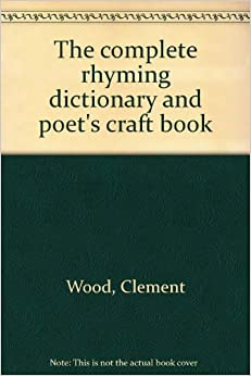 Complete rhyming dictionary clement wood