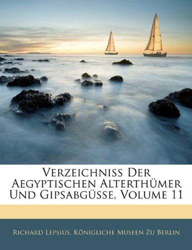 Verzeichniss Der Aegyptischen Alterthümer Und Gipsabgüsse, Volume 11