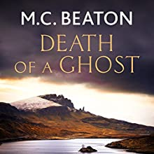 Hamish Macbeth: Death of a Ghost: Hamish Macbeth, Book 32 Audiobook by M.C. Beaton Narrated by David Monteath