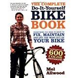 The Complete Do-It-Yourself Bike Book: Everything You Need to Know to Fix, Maintain and Get the Most Our of Your Bike ~ Melanie Allwood