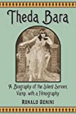 img - for Theda Bara: A Biography of the Silent Screen Vamp, with a Filmography book / textbook / text book