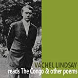 Vachel Lindsay Reads The Congo and Other Poems
