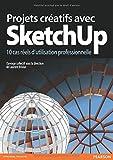 echange, troc Laurent Brixius - Projets créatifs avec SketchUp: 10 cas réels d'utilisation professionnelle