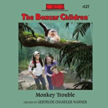 Monkey Trouble: The Boxcar Children Mysteries, Book 127 (       UNABRIDGED) by Gertrude Chandler Warner Narrated by Tim Gregory