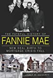 img - for The Fateful History of Fannie Mae: New Deal Birth to Mortgage Crisis Fall book / textbook / text book