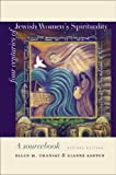 Four Centuries of Jewish Women's Spirituality: A Sourcebook (HBI Series on Jewish Women)