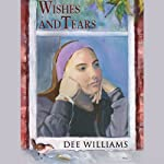 Wishes and Tears | Dee Williams