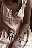 img - for Not Just Any Dress: Narratives of Memory, Body, and Identity (Counterpoints) book / textbook / text book