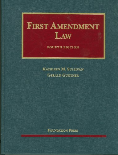 First Amendment Law, 4th (University Casebooks)