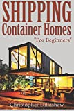 Shipping Container Homes: For Beginners, Tiny House, Shipping Container House, Tiny Homes, Shipping Containers, Small Homes.
