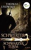 DIE SCHWERTER: Schwarzer Turm: F�nfter Roman