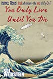 You Only Live Until You Die (Israel Bond Oy-Oy-7 Book 4)