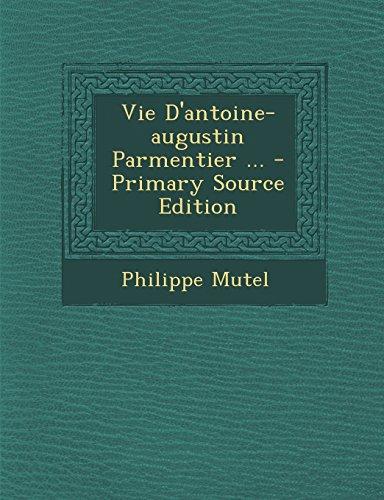 Vie D'antoine-augustin Parmentier ...