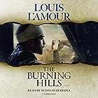 The Burning Hills: A Novel Hörbuch von Louis L'Amour Gesprochen von: Keith Szarabajka