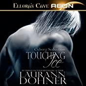 Touching Ice: Cyborg Seduction, Book 4 | Laurann Dohner