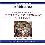 Heartbreak, Abandonment & Betrayal