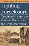 Fighting Foreclosure: The Blaisdell Case, the Contract Clause, and the Great Depression (Landmark Law Cases and American Society)