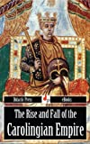 img - for The Rise and Fall of the Carolingian Empire (Illustrated) book / textbook / text book