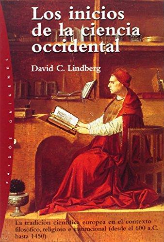Los inicios de la ciencia occidental: La tradición científica europea (desde el 600 a.C hasta 1450) (Origenes / Origins)