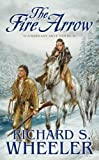 The Fire Arrow: A Barnaby Skye Novel (Skye's West)