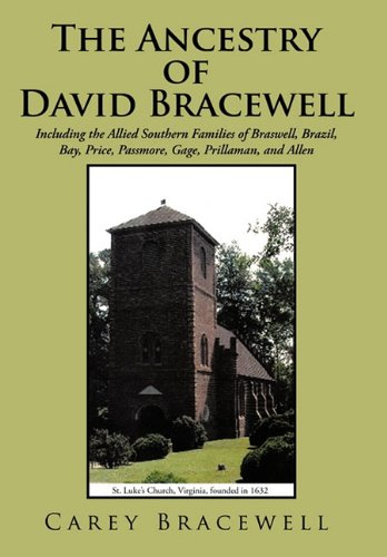The Ancestry of David Bracewell: Including the Allied Southern Families of Braswell, Brazil, Bay, Price, Passmore, Gage, Prillaman, and Allen