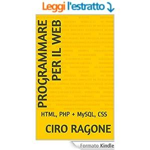 PROGRAMMARE PER IL WEB: HTML, PHP + MySQL, CSS
