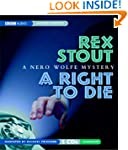 A Right to Die: A Nero Wolfe Mystery