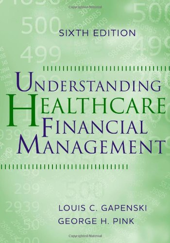 Understanding Healthcare Financial Management, Sixth Edition
