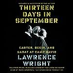 Thirteen Days in September: Carter, Begin, and Sadat at Camp David | Lawrence Wright