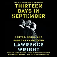 Thirteen Days in September: Carter, Begin, and Sadat at Camp David (       UNABRIDGED) by Lawrence Wright Narrated by Mark Bramhall, Lawrence Wright
