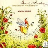 echange, troc Vanessa Gerkens - Secret D'Ayweline, Musique Féerique A La Harpe Chromatique
