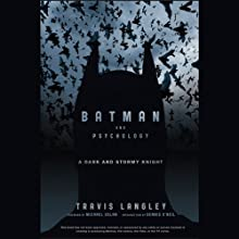 Batman and Psychology: A Dark and Stormy Knight (       UNABRIDGED) by Travis Langley Narrated by Mike Chamberlain