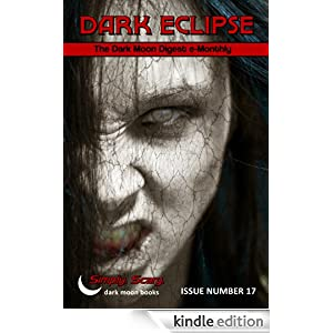 Dark Eclipse #17 - The Dark Moon Digest e-Monthly