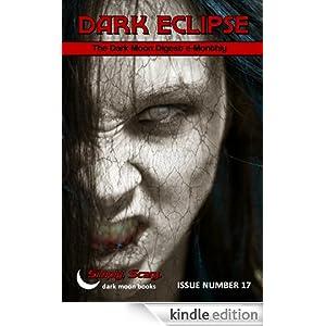 Dark Eclipse #17 - The Dark Moon Digest e-Monthly