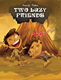Two Lazy Friends (Aesop Fables)