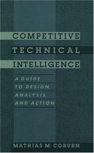 Competitive Technical Intelligence: A Guide to Design, Analysis, and Action (ACS Professional Reference Book)
