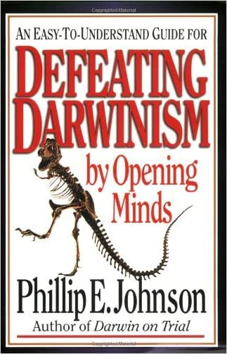 Defeating Darwinism by Opening Minds written by Phillip E. Johnson