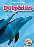 Dolphins (Paperback) (Blastoff! Readers: Oceans Alive)
