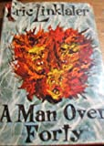 A Man Over Forty, a Novel. (0333014340) by Linklater, Eric