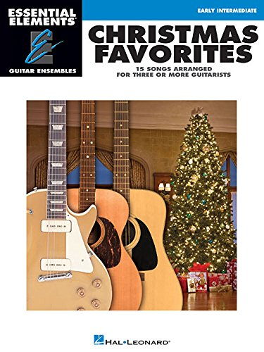 Christmas Favorites: Essential Elements Guitar Ensembles Early Intermediate Level