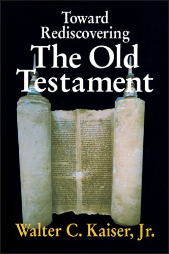 Toward Rediscovering the Old Testament, Walter C. Kaiser