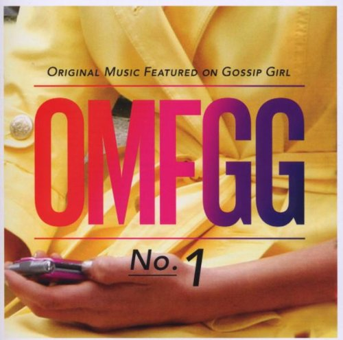 OMFGG - Original Music Featured On Gossip Girl No. 1 (International) (Jewel Case Version)