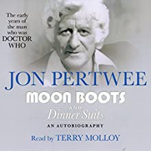 Moon Boots and Dinner Suits: An Autobiography Audiobook by Jon Pertwee Narrated by Terry Molloy
