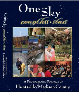 One Sky Countless Stars -- A Photographic Portrait of Huntsville/Madison County by Amy Meadows (2005) Hardcover