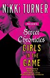 Street Chronicles: Girls in the Game (0345484029) by Turner, Nikki