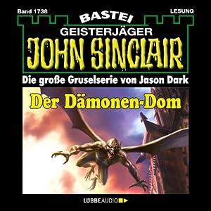 Der Dämonen-Dom - Teil 2 (John Sinclair 1738) Hörbuch