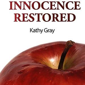 Innocence Restored | [Kathy Gray]
