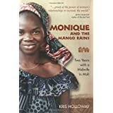 Monique and the Mango Rains: Two Years with a Midwife in Mali ~ Kris Holloway
