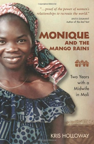 Monique and the Mango Rains: Two Years with a Midwife in...